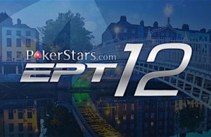 PokerStars EPT 12 Dublino in diretta streaming GRATIS su EPTLive